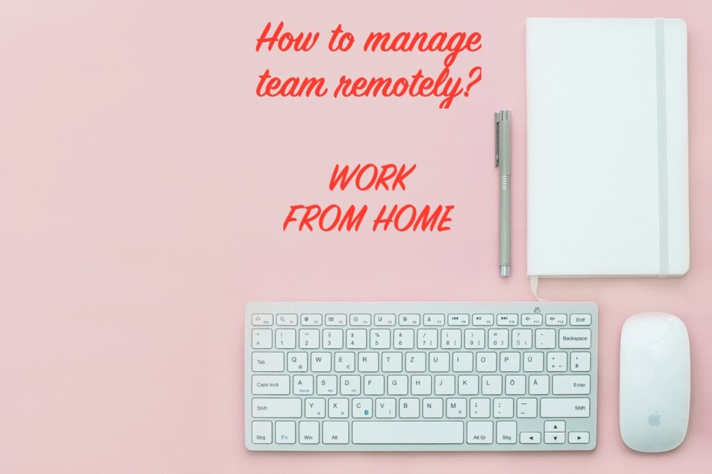 How to manage teams remotely