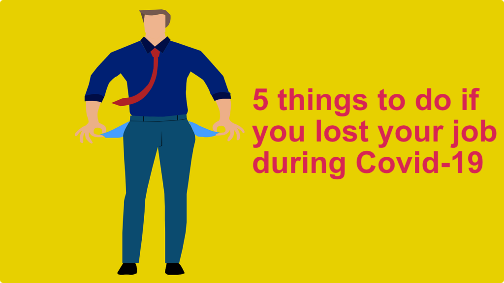 5 things to do if you lost your job during Covid-19
